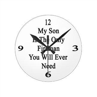 Mi hijo es el único bombero que usted necesitará n reloj redondo mediano