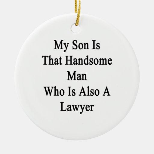 Mi hijo es ese hombre hermoso que es también adorno de navidad