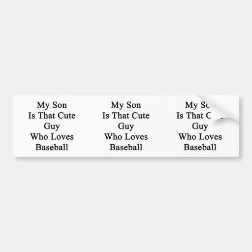 Mi hijo es ese individuo lindo que ama béisbol etiqueta de parachoque