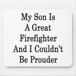 Mi hijo es gran bombero y no podría ser banda mousepad