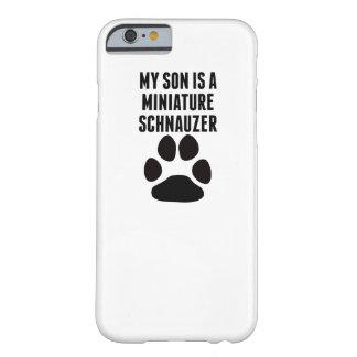 Mi hijo es un Schnauzer miniatura Funda Para iPhone 6 Barely There