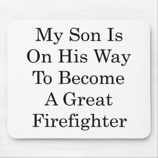 Mi hijo está en su manera de hacer gran bombero alfombrillas de raton