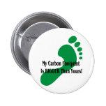 ¡Mi huella del carbono es MÁS GRANDE que la suya! Pin