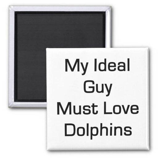 Mi individuo ideal debe amar delfínes imán cuadrado