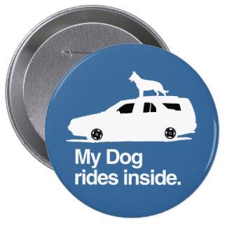 Mi interior de los paseos del perro - .png pin redondo de 4 pulgadas