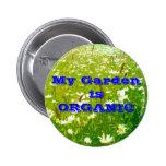 Mi jardín es botón ORGÁNICO Pin