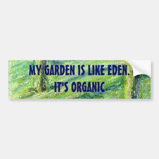 Mi jardín es como Eden. Es pegatina ORGÁNICO Pegatina Para Auto