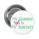 Mi jardín es mi serenidad pin redondo de 2 pulgadas