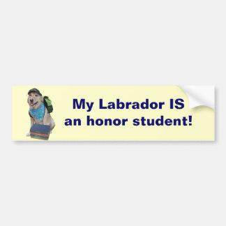 ¡Mi Labrador ES un estudiante del honor! Etiqueta De Parachoque