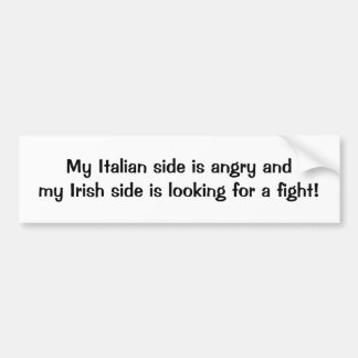 Mi lado italiano está enojado que el lado irlandés pegatina de parachoque