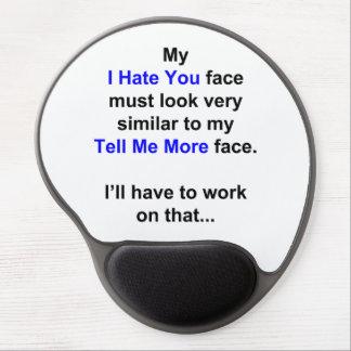 """Mi """"le odio cara""""… alfombrilla de raton con gel"""