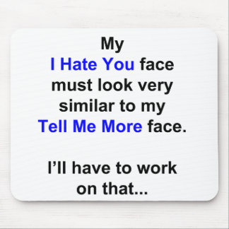"Mi ""le odio cara""… tapete de ratón"
