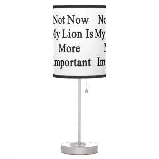 Mi león es más importante no ahora
