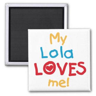 Mi Lola me ama las camisetas y los regalos Imán