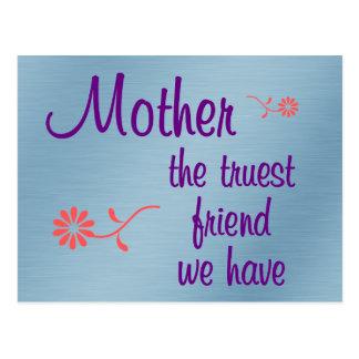 Mi madre es el amigo más verdadero que tengo postal