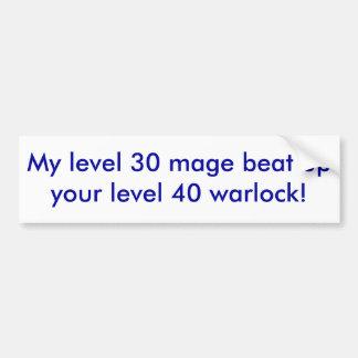 ¡Mi mage del nivel 30 batió para arriba a su brujo Pegatina Para Auto
