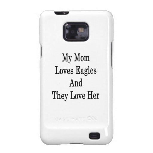 Mi mamá ama a Eagles y la aman Galaxy S2 Fundas