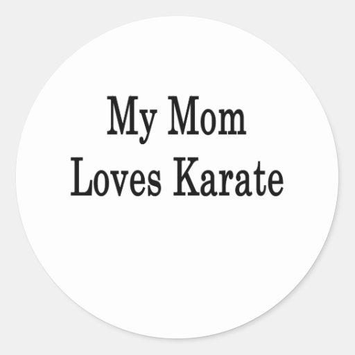 Mi mamá ama karate pegatina redonda