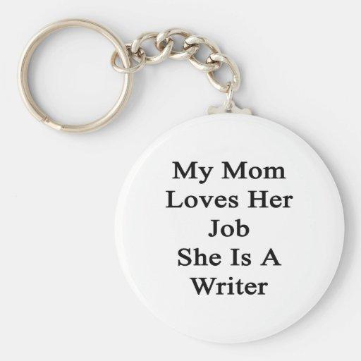 Mi mamá ama su trabajo que ella es escritor llaveros personalizados