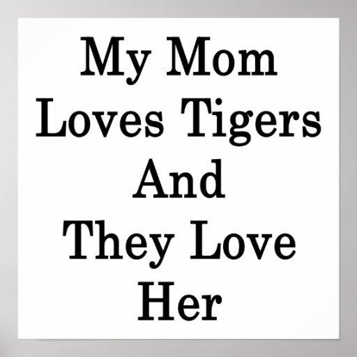 Mi mamá ama tigres y la aman póster