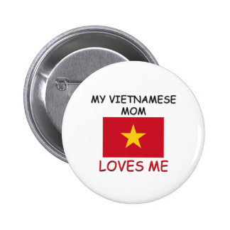 Mi mamá del vietnamita me ama pins