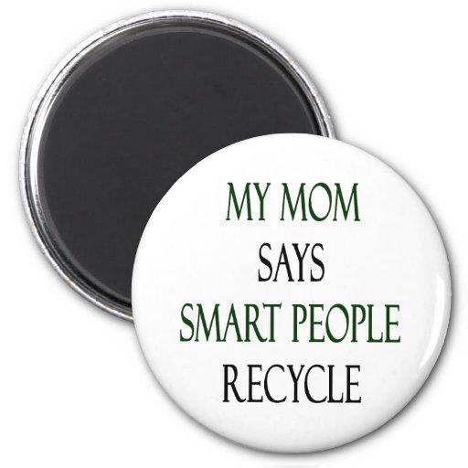 Mi mamá dice que la gente elegante recicla iman para frigorífico