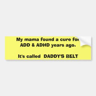 Mi mamá encontró una curación para ADD y ADHD hace Pegatina Para Auto
