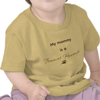 Mi mamá es ama de casa feminista camiseta