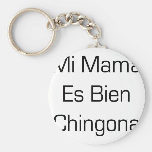 Mi Mama Es Bien Chingona Basic Round Button Keychain