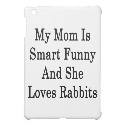 Mi mamá es divertida elegante y ella ama conejos