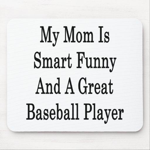 Mi mamá es divertida elegante y gran jugador de bé alfombrillas de raton
