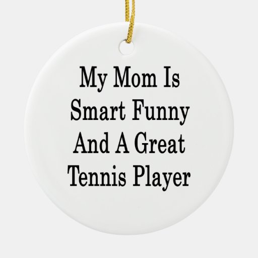 Mi mamá es divertida elegante y gran jugador de adorno redondo de cerámica