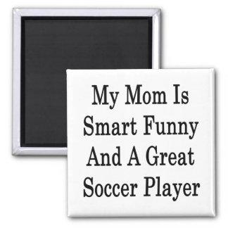 Mi mamá es divertida elegante y gran jugador de fú imán cuadrado