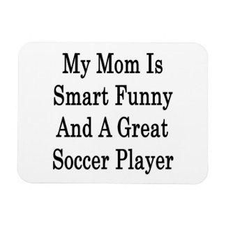 Mi mamá es divertida elegante y gran jugador de fú imán flexible