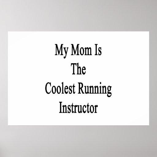 Mi mamá es el instructor corriente más fresco poster