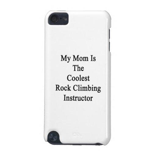Mi mamá es el instructor más fresco de la escalada funda para iPod touch 5G