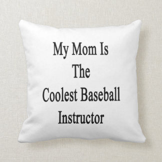 Mi mamá es el instructor más fresco del béisbol almohada
