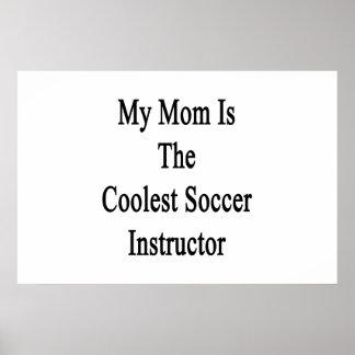 Mi mamá es el instructor más fresco del fútbol impresiones