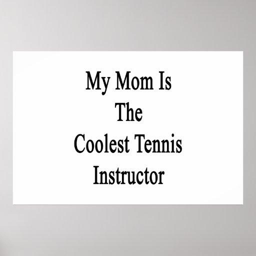 Mi mamá es el instructor más fresco del tenis posters