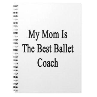 Mi mamá es el mejor coche del ballet libreta espiral