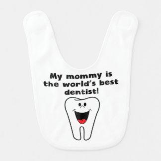Mi mamá es el mejor dentista de la palabra baberos de bebé