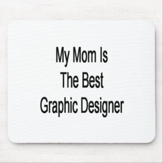 mi mamá es el mejor diseñador gráfico alfombrillas de ratón