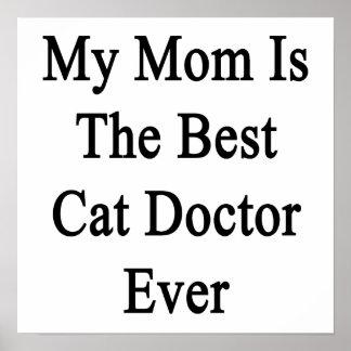 Mi mamá es el mejor doctor Ever del gato Impresiones