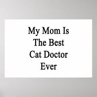 Mi mamá es el mejor doctor Ever del gato Posters