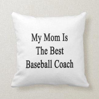 Mi mamá es el mejor entrenador de béisbol almohada