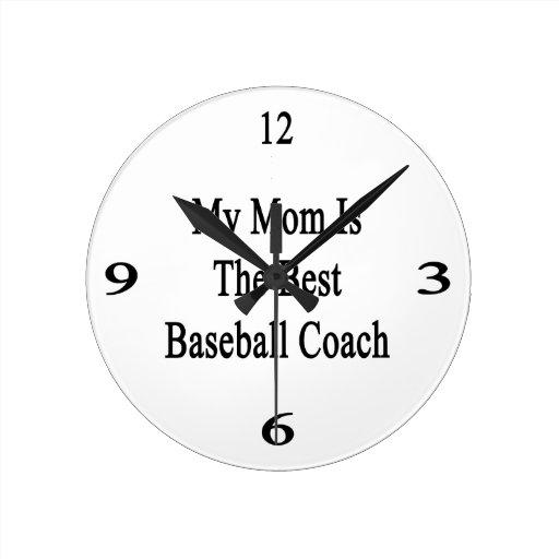 Mi mamá es el mejor entrenador de béisbol relojes
