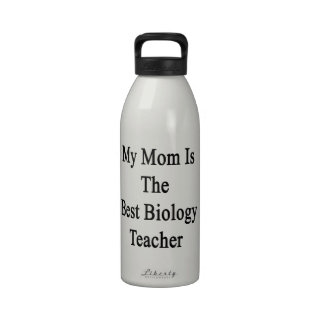 Mi mamá es el mejor profesor de biología botallas de agua