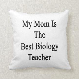 Mi mamá es el mejor profesor de biología cojin