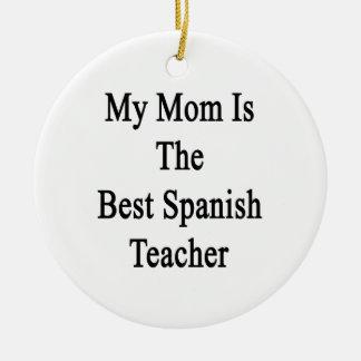 Mi mamá es el mejor profesor español ornamente de reyes