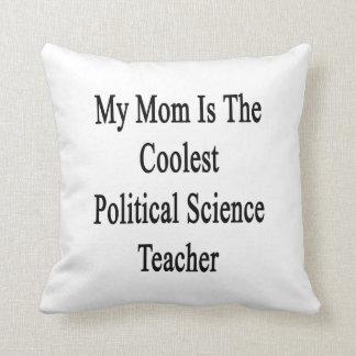 Mi mamá es el profesor de ciencias político más fr almohada